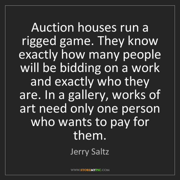 Jerry Saltz: Auction houses run a rigged game. They know exactly how...