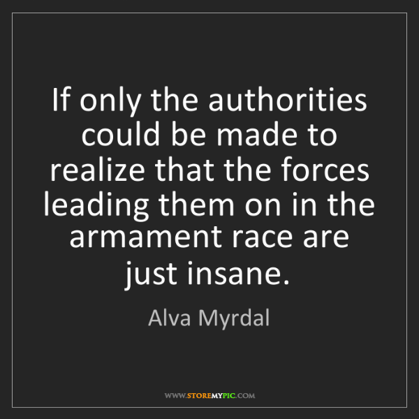 Alva Myrdal: If only the authorities could be made to realize that...