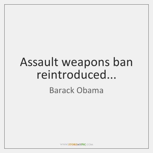 Assault weapons ban reintroduced...