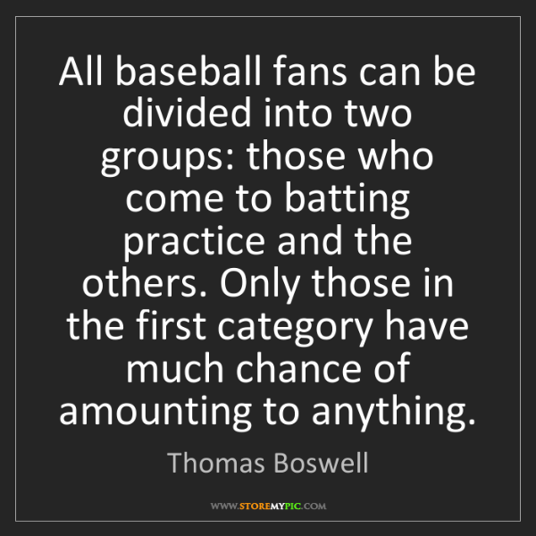 Thomas Boswell: All baseball fans can be divided into two groups: those...