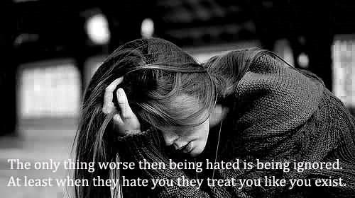 The only things worse then being hated is being ignored