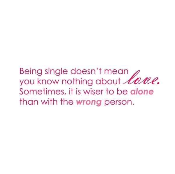 Being single doesnt mean you know nothing about love sometimes