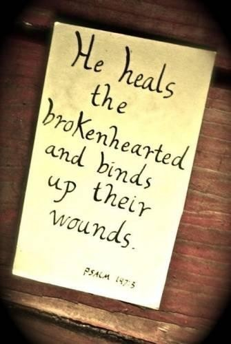 He heals the brokenhearted and binds up their wounds