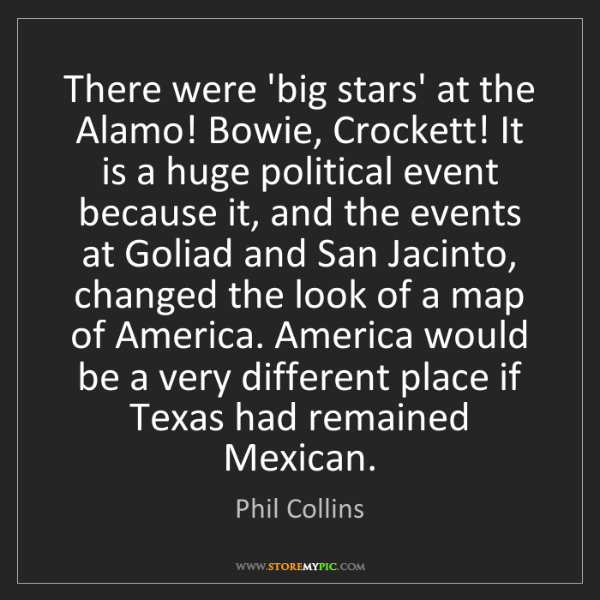 Phil Collins: There were 'big stars' at the Alamo! Bowie, Crockett!...