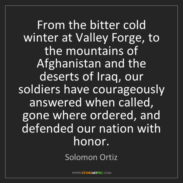 Solomon Ortiz: From the bitter cold winter at Valley Forge, to the mountains...