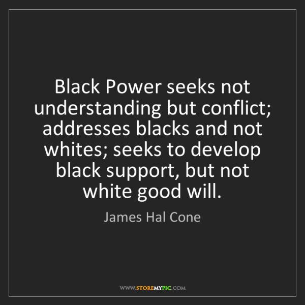 James Hal Cone: Black Power seeks not understanding but conflict; addresses...