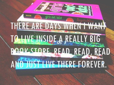 There are days when i want to live inside a really big book