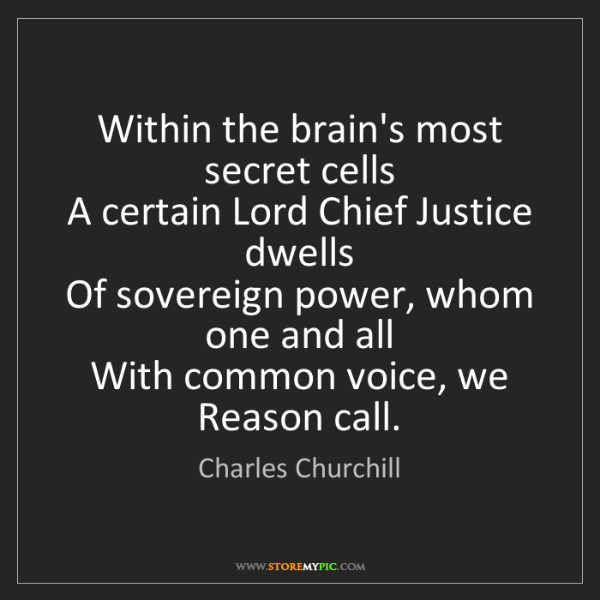 Charles Churchill: Within the brain's most secret cells   A certain Lord...