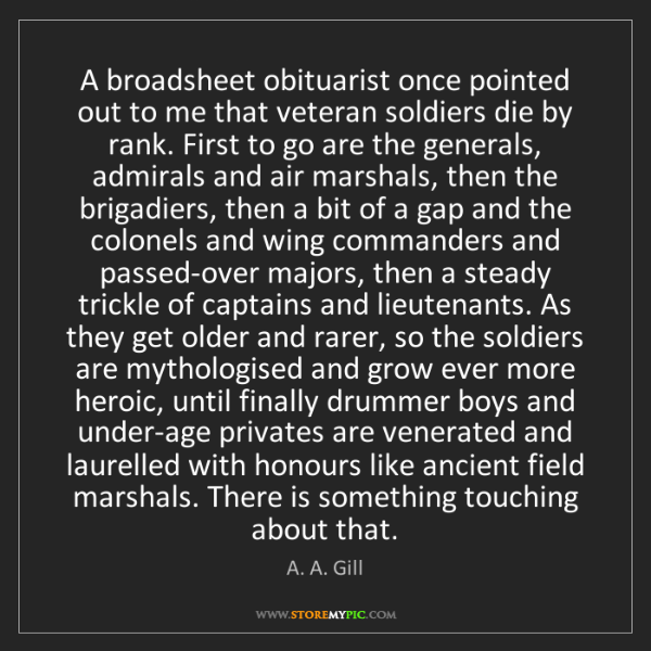 A. A. Gill: A broadsheet obituarist once pointed out to me that veteran...