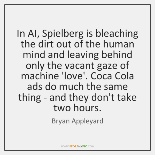 In AI, Spielberg is bleaching the dirt out of the human mind ...