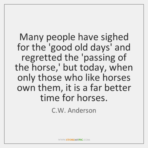 Many people have sighed for the 'good old days' and regretted the ...