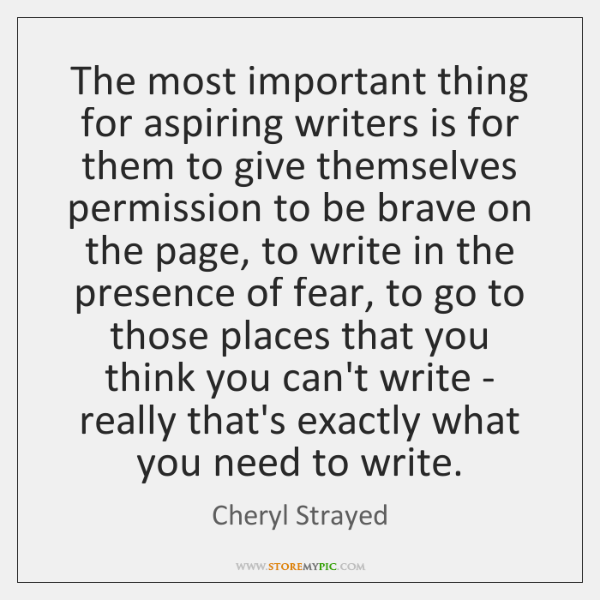 The most important thing for aspiring writers is for them to give ...