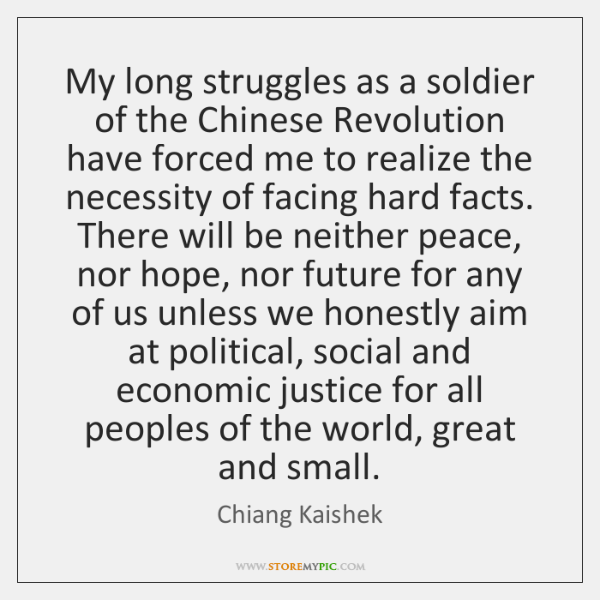 My long struggles as a soldier of the Chinese Revolution have forced ...