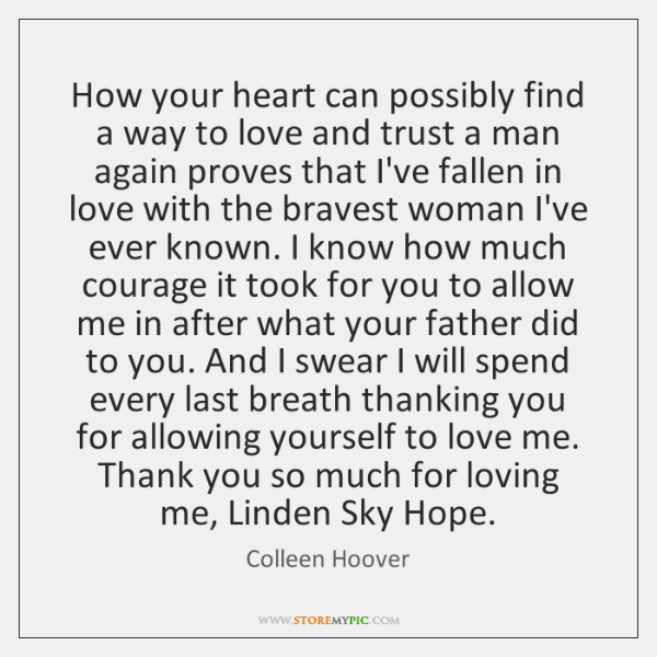 How your heart can possibly find a way to love and trust ...