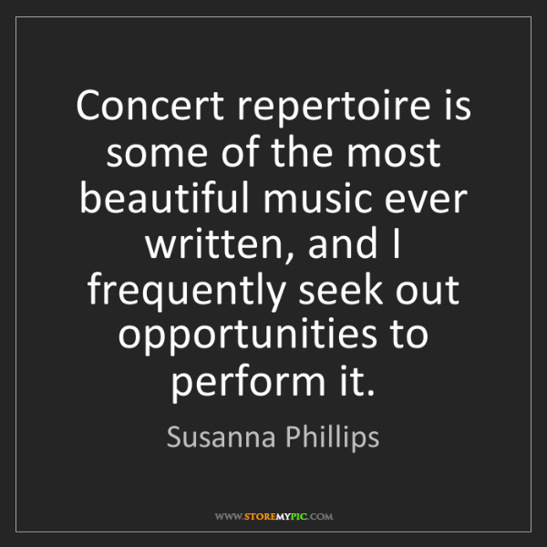 Susanna Phillips: Concert repertoire is some of the most beautiful music...