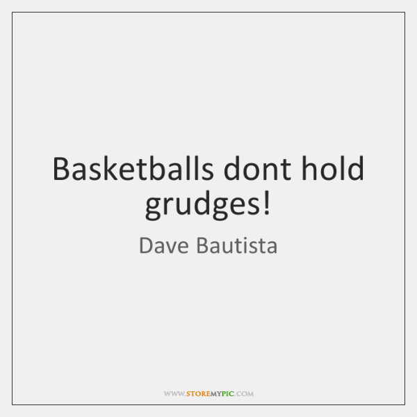 Basketballs Dont Hold Grudges Storemypic