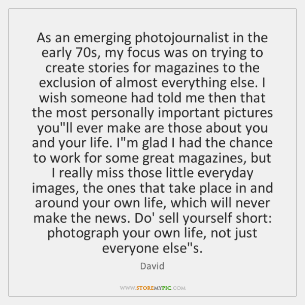 As an emerging photojournalist in the early 70s, my focus was on ...