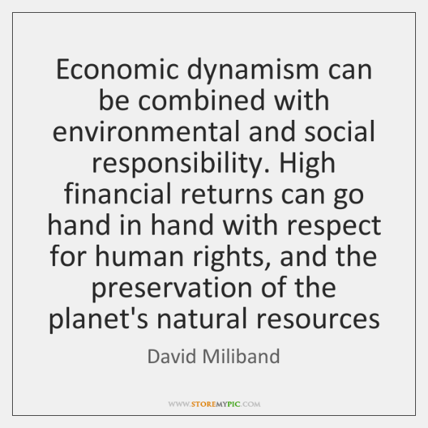 Economic dynamism can be combined with environmental and social responsibility. High financial ...