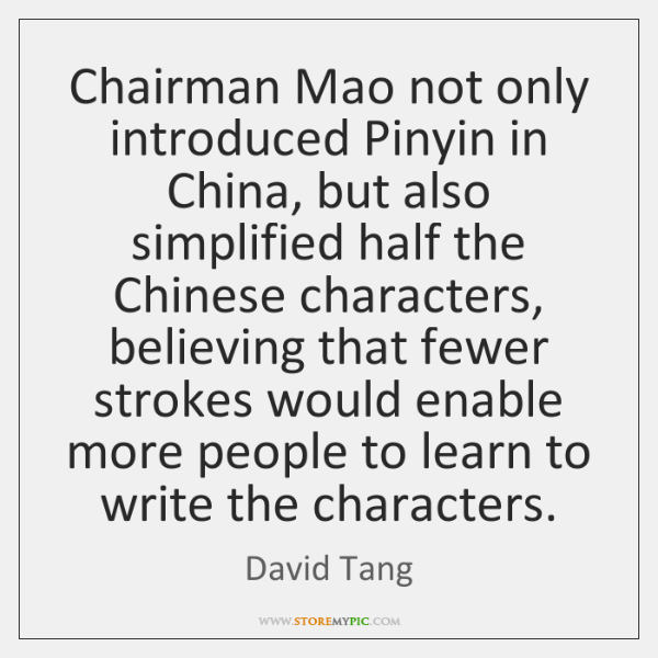 Chairman Mao not only introduced Pinyin in China, but also simplified half ...