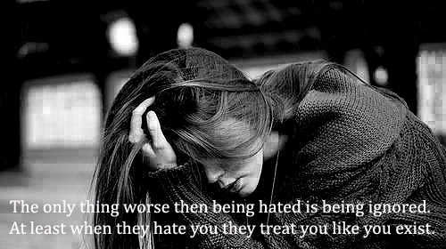 The only thing worse then being hated is being ignored at least when they hate you