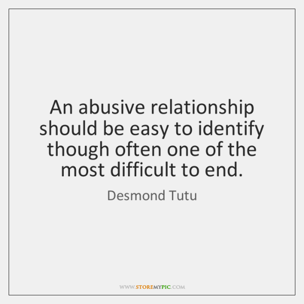 An abusive relationship should be easy to identify though often one of ...