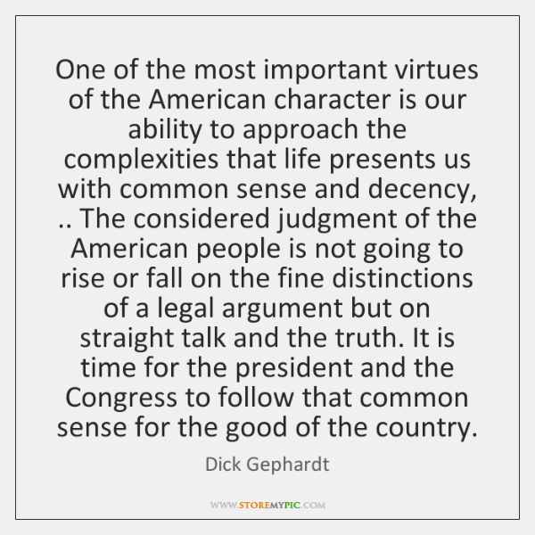 One of the most important virtues of the American character is our ...