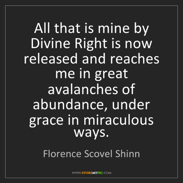 Florence Scovel Shinn: All that is mine by Divine Right is now released and...