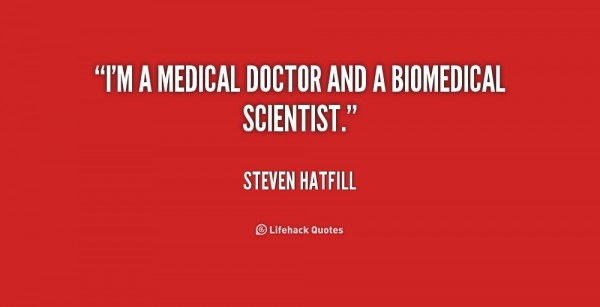 Im a medical doctor and a biomedical scientist