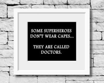 Some superheroes dont wear capes they are called doctors