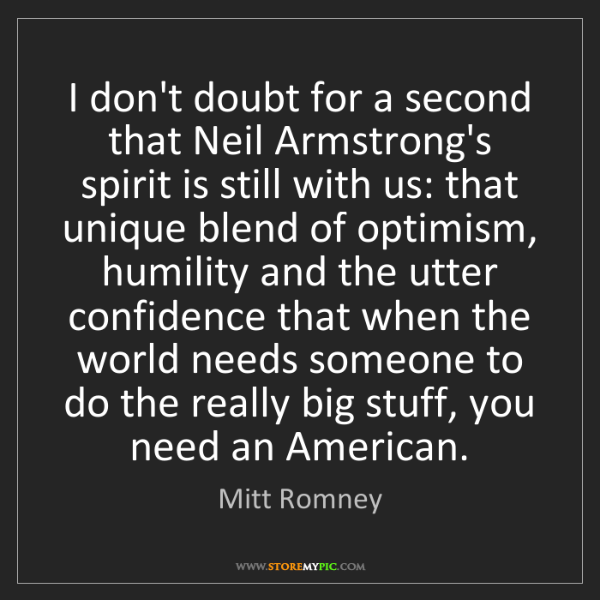 Mitt Romney: I don't doubt for a second that Neil Armstrong's spirit...