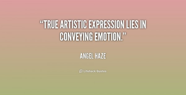 True artistic expression lies in conveying emotion