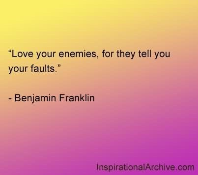 Love Your Enemies For They Tell You Your Faults Storemypic