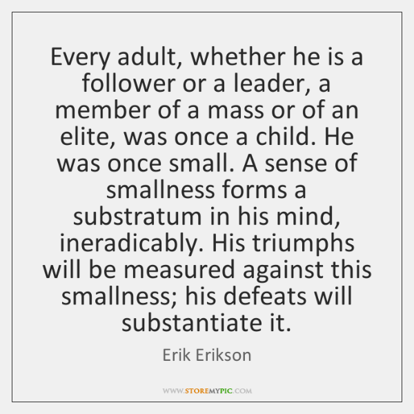 Every adult, whether he is a follower or a leader, a member ...