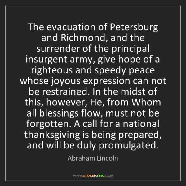 Abraham Lincoln: The evacuation of Petersburg and Richmond, and the surrender...