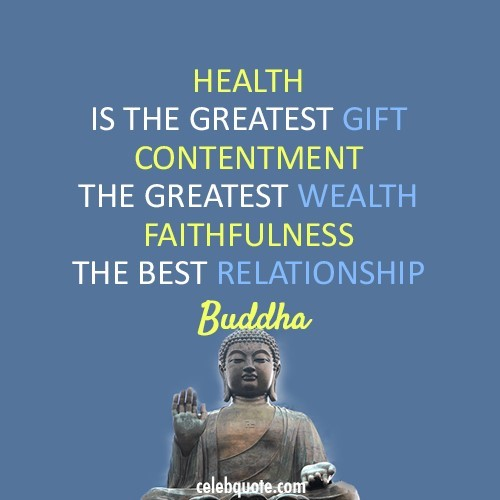 Heart is the greatest gift contentment the greatest wealth faithfulness the best relatio