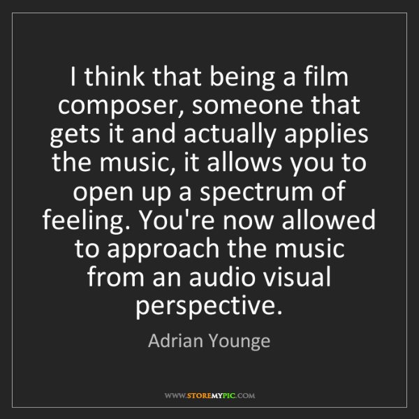 Adrian Younge: I think that being a film composer, someone that gets...