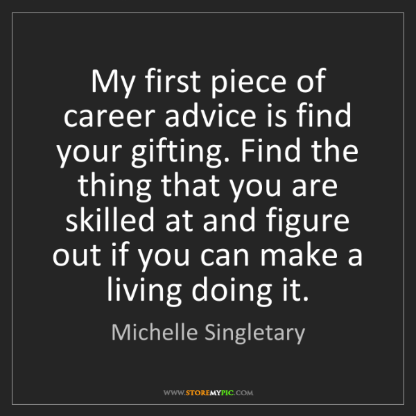 Michelle Singletary: My first piece of career advice is find your gifting....