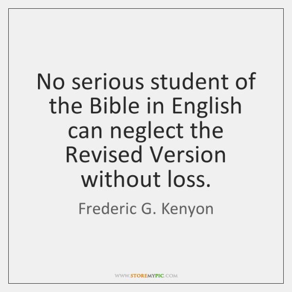 No serious student of the Bible in English can neglect the Revised ...