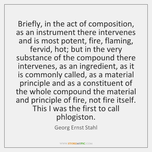 Briefly, in the act of composition, as an instrument there intervenes and ...