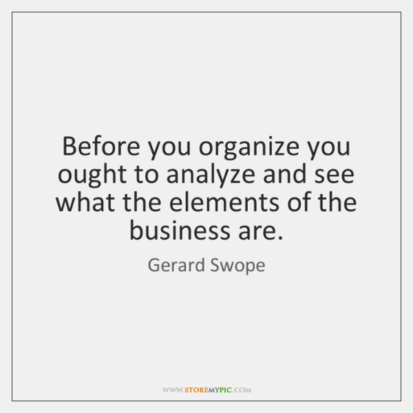 Before you organize you ought to analyze and see what the elements ...