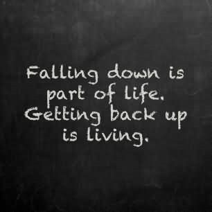 Falling Down Is Part Of Life Getting Back Up Is Living Storemypic