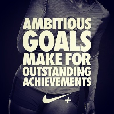 Ambitious goals make for outstanding achievements