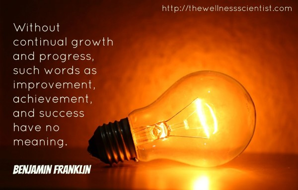 Without continual growth and progress such words as improvement achievement and success h