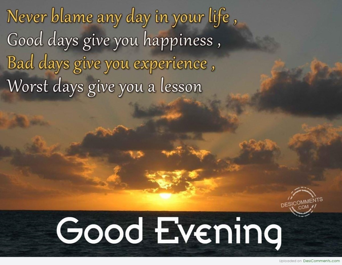 Good Quotes About Happiness Never Blame Any Day In Your Life Good Days Give You Happiness