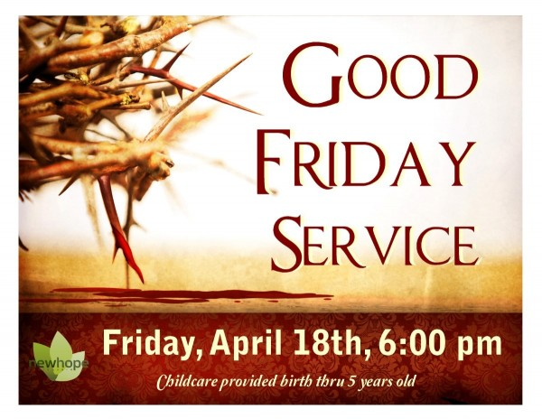 Good friday service childcare provided birth thru 5 years old