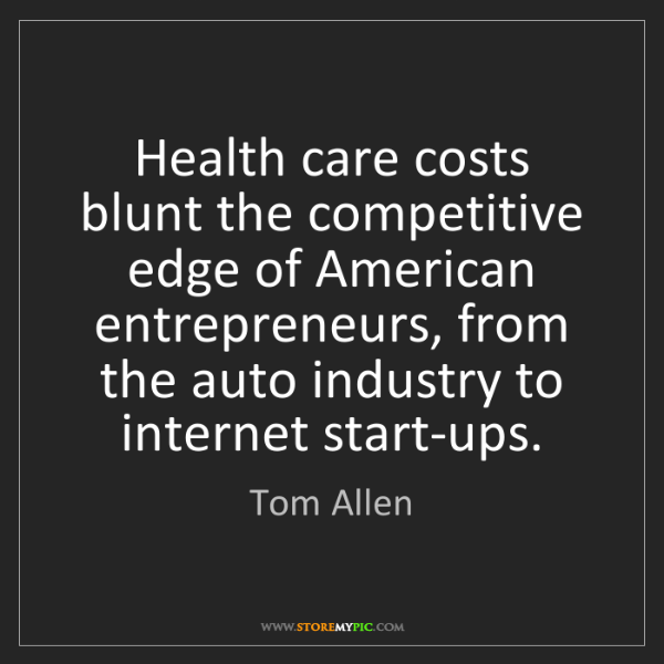 Tom Allen: Health care costs blunt the competitive edge of American...