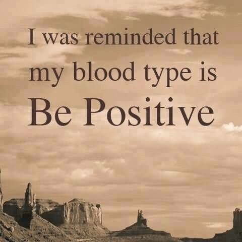 I was reminded that my blood type is be positive 002
