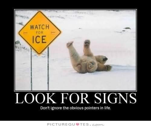 Look for signs dont ignore the obvious pointers in life