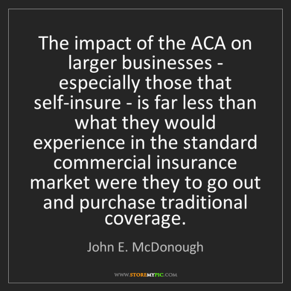 John E. McDonough: The impact of the ACA on larger businesses - especially...