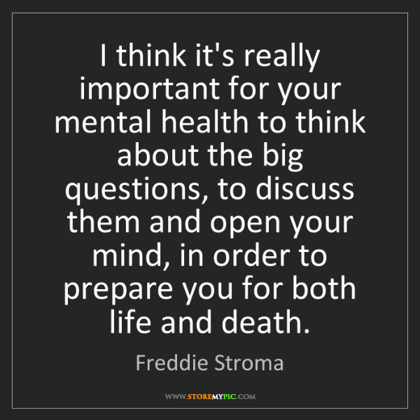 Freddie Stroma: I think it's really important for your mental health...